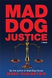 Mad Dog Justice, Mark Rubinstein, 0985626801