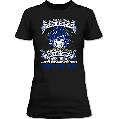 I Once Took A Solemn Oath to Defend The Constitution T Shirt, Against All Enemies Foreign and Dometic T Shirt Womens (XXXL,Black)