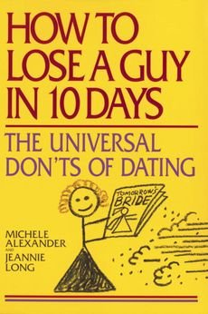 [How to Lose a Guy in 10 Days] (By: Alexander) [published: September, 2000]