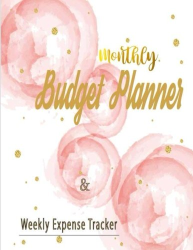 Monthly Budget Planner & Weekly Expense Tracker: Monthly Money Management Budget Workbook & Expenses Record Planner Journal Notebook. Personal or ... (Budget Expense Ledger Log Book) (Volume 1) Expense Log