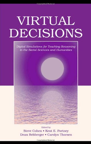 Virtual Decisions: Digital Simulations for Teaching Reasoning in the Social Sciences and Humanities
