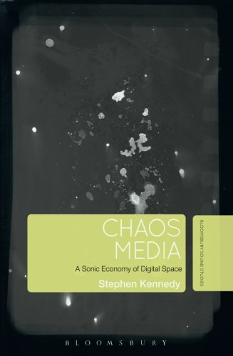 Chaos Media: A Sonic Economy of Digital Space