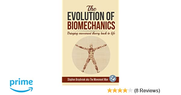 The Evolution of Biomechanics: Bringing movement theory back to life ...
