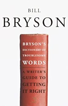 Bryson's Dictionary of Troublesome Words by [Bryson, Bill]
