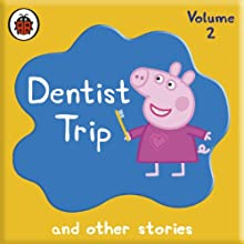 Peppa Pig: Dentist Trip and Other Audio Stories Audiobook by  Ladybird Narrated by John Sparkes