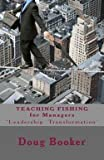 img - for Doug Booker: Teaching Fishing for Managers : ...Some Leadership Conversation (Paperback); 2014 Edition book / textbook / text book