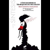 Cómo escribir un trabajo de fin de grado (Libros de Síntesis nº 11) (Spanish Edition)
