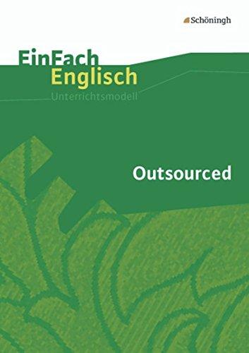 EinFach Englisch Unterrichtsmodelle. Unterrichtsmodelle für die Schulpraxis: EinFach Englisch Unterrichtsmodelle: Outsourced: Filmanalyse