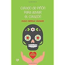 Curado de piñón para aliviar el corazón: sátira para el día de muertos (theasthai) (Volumen 1) (Spanish Edition)