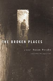 The Broken Places by [Perabo, Susan]