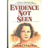 Evidence Not Seen : A Woman's Miraculous Faith in the Jungles of World War II, Rose, Darlene D., 0060670193