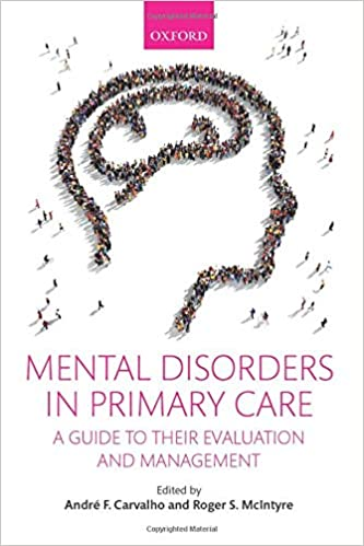 Mental Disorders In Primary Care A Guide To Their Evaluation And Management 1st Ed 9780198746638 Medicine Health Science Books Amazon Com