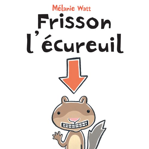 Frisson l'?cureuil (French Edition)