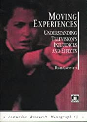 Moving Experiences: Understanding Television's Influences and Effects (Acamedia Research Monograph)