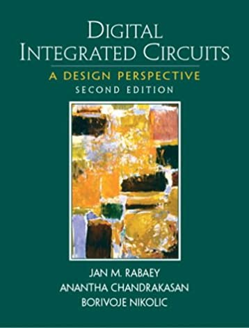 digital integrated circuits (2nd edition) jan m rabaey, ananthadigital integrated circuits (2nd edition) 2nd edition