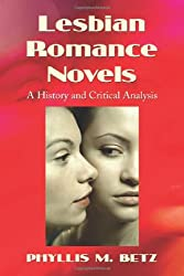 Lesbian Romance Novels: A History and Critical Analysis