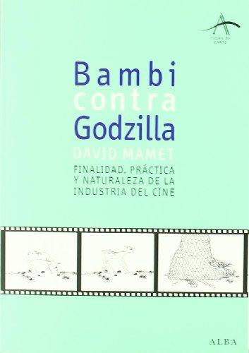 Descargar Libro Bambi Contra Godzilla: Finalidad, Práctica Y Naturaleza De La Industria Del Cine David Mamet