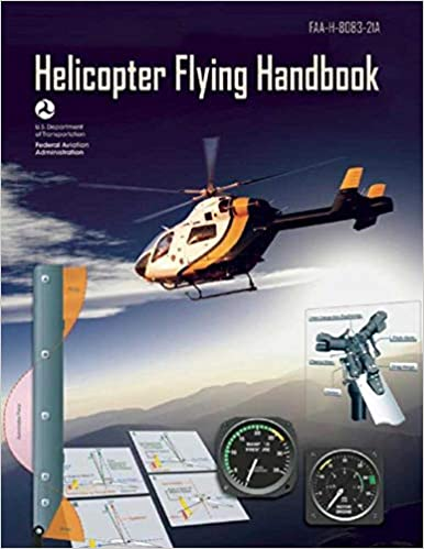 Helicopter Flying Handbook FAA-H-8083-21A Federal Aviation Administration