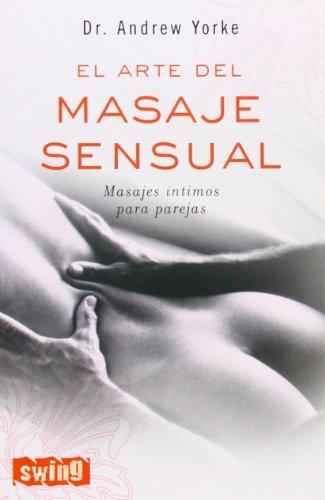 El arte del masaje sensual (Spanish Edition)