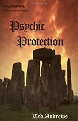 Psychic Protection: Balance and Protection for Body, Mind and Spirit: Reprint with new cover: Beginnings by Ted Andrews (2008) Paperback