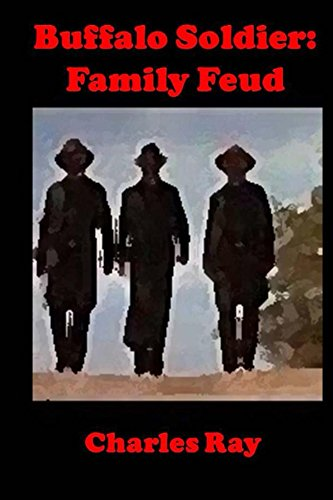 Buffalo Soldier: Family Feud (Buffalo Soldiers Book 14) by [Ray, Charles]