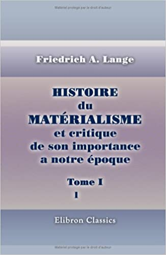 Livres gratuits en ligne Histoire du matérialisme et critique de son importance a notre époque: Tome 1 pdf, epub