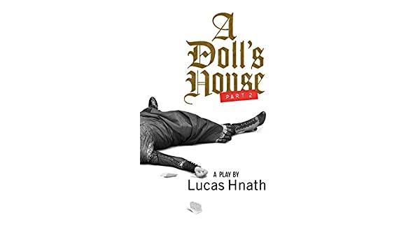 Amazon a dolls house part 2 tcg edition ebook lucas hnath amazon a dolls house part 2 tcg edition ebook lucas hnath kindle store fandeluxe Gallery