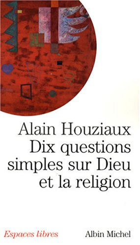 Dix Questions Simples Sur Dieu Et La Religion (Collections Spiritualites) (French Edition)