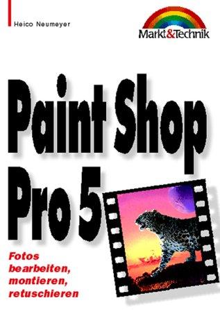 Paint Shop Pro 5.0 Taschenbuch. Fotos Bearbeiten Montieren Retuschieren  Office Einzeltitel