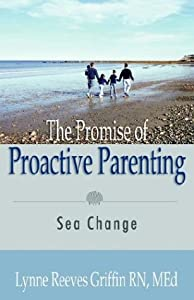 The Promise Of Proactive Parenting