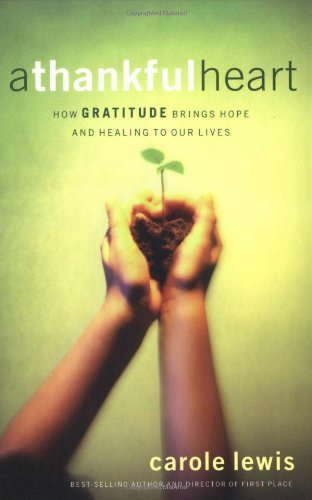 A Thankful Heart: How Gratitude Brings Hope and Healing to Our Lives