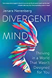 Divergent Mind: Thriving in a World That Wasn't
