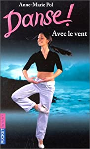 vignette de 'Danse !. n° 9<br /> Avec le vent (Anne-Marie Pol)'