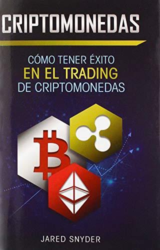 Criptomonedas Como Tener Exito En El Trading De Criptomonedas  [Snyder, Ja] (Tapa Dura)