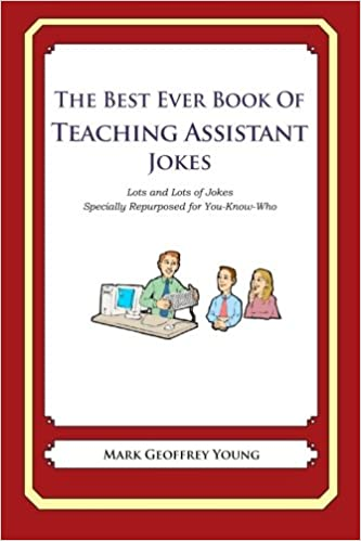 The Best Ever Book of Teaching Assistant Jokes Lots and
