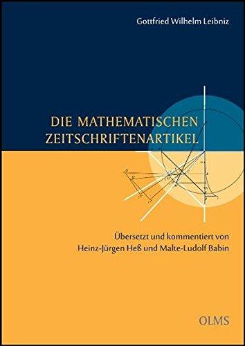 Die mathematischen Zeitschriftenartikel: Übersetzt und kommentiert von Heinz-Jürgen Heß und Malte-Ludolf Babin. Mit einer CD: Die originalsprachlichen Fassungen.