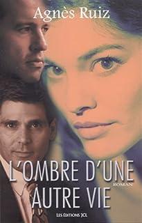 L'ombre d'une autre vie, Ruiz, Agnès