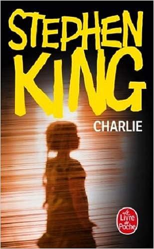 Charlie Stephen King 9782253151654 Amazon Com Books