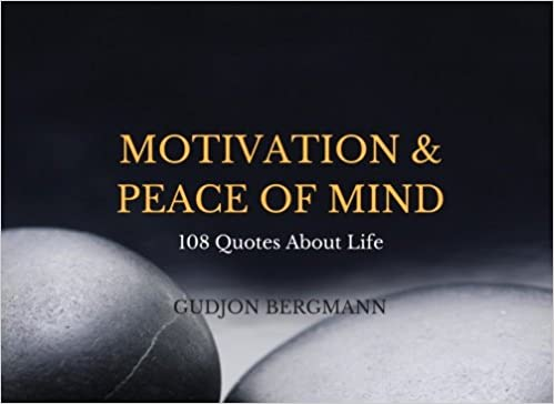 Motivation & Peace of Mind: 108 Quotes about Life: Gudjon ...