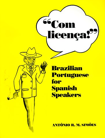 Com Licença!: Brazilian Portuguese for Spanish Speakers (Special Publication)