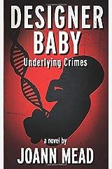 Designer Baby: Underlying Crimes Paperback