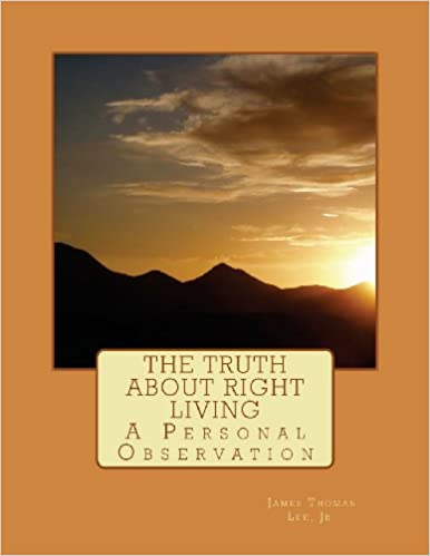 Book The Truth About Right Living: A Personal Observation