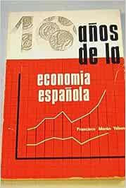 Diez Años De economia Española. 1957-1966: Amazon.es: Francisco Moran Yebenes, Angel Simarro: Libros