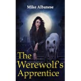 The Werewolf's Apprentice: A story of shifter revenge and survival