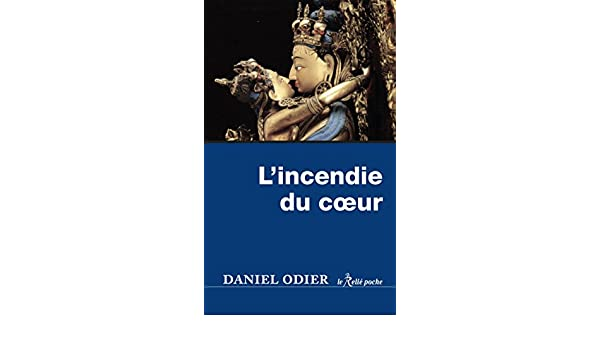 Lincendie du coeur (French Edition) eBook: Daniel Odier ...