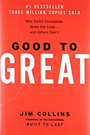 Good to Great: Why Some Companies Make the Leap and Others Don&#