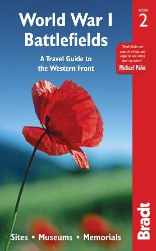 (World War I Battlefields: A Travel Guide to the Western Front: Sites, Museums, Memorials (Bradt Travel Guide))