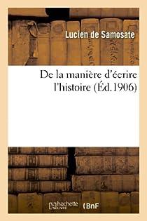 De la manière d'écrire l'histoire par Lucien de Samosate