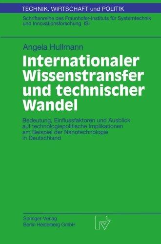 Internationaler Wissenstransfer und Technischer Wandel: Bedeutung, Einflussfaktoren und Ausblick auf technologiepolitische Implikationen am Beispiel ... Wirtschaft und Politik) (German Edition)