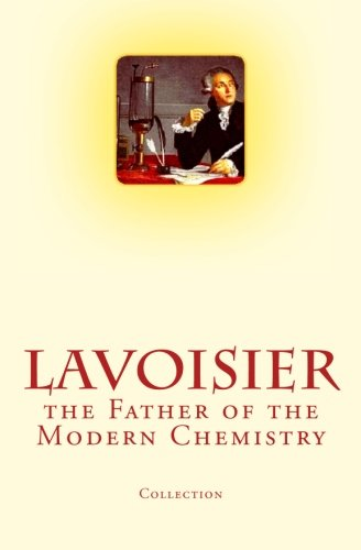 Download Lavoisier: the Father of the Modern Chemistry pdf epub